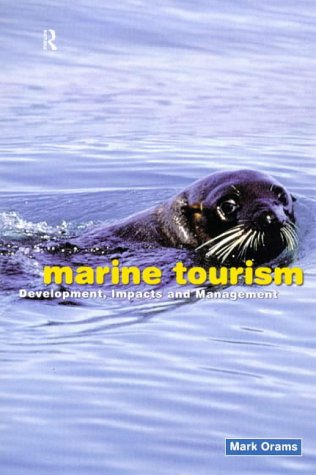 Marine Tourism: Development, Impacts and Management 9780415139380