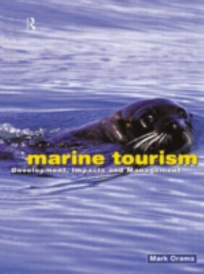 Marine Tourism: Development, Impacts and Management 9780415195720