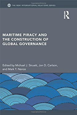 Maritime Piracy and the Construction of Global Governance 9780415518291