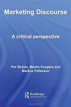 Marketing Discourse: A Critical Perspective 9780415416696