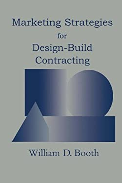 Marketing Strategies for Design-Build Contracting 9780412995910