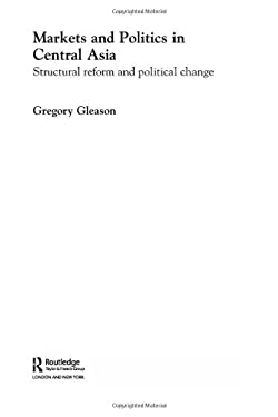 Markets and Politics in Central Asia 9780415273961