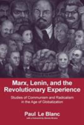 Marx, Lenin, and the Revolutionary Experience: Studies of Communism and Radicalism in the Age of Globalization 9780415979733