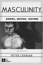 Masculinity: Bodies, Movies, Culture 1338384