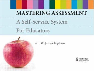 Mastering Assessment: A Self-Service System for Educators 9780415952408