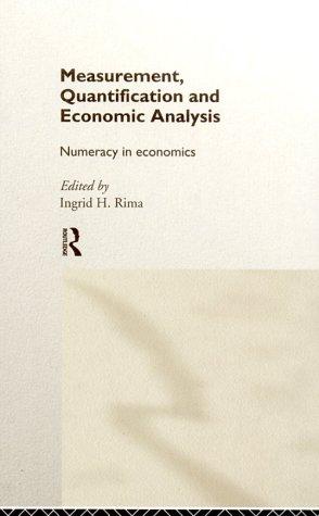 Measurement, Quantification and Economic Analysis: Numeracy in Economics 9780415089159