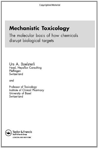 Mechanistic Toxicology: The Molecular Basis of How Chemicals Disrupt Biological Targets 9780415284592