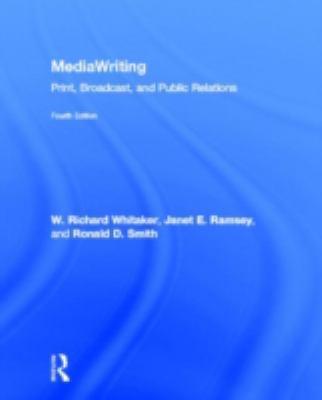 MediaWriting: Print, Broadcast, and Public Relations 9780415891806