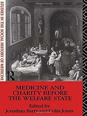 Medicine and Charity Before the Welfare State 9780415111362