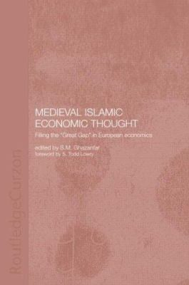Medieval Islamic Economic Thought: Filling the