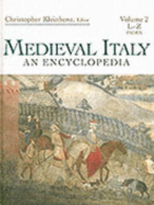 Medieval Italy: An Encyclopedia
