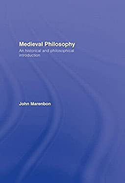 Medieval Philosophy: An Historical and Philosophical Introduction 9780415281126