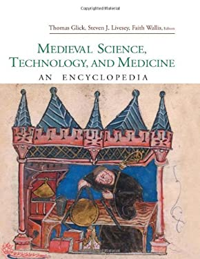 Medieval Science, Technology, and Medicine: An Encyclopedia