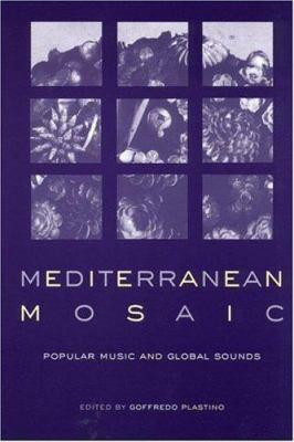 Mediterranean Mosaic: Popular Music and Global Sounds 9780415936569