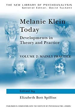 Melanie Klein Today, Volume 2: Mainly Practice: Developments in Theory and Practice 9780415010450