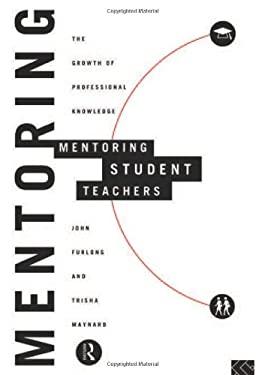 Mentoring Student Teachers; The Growth of Professional Knowledge 9780415113939