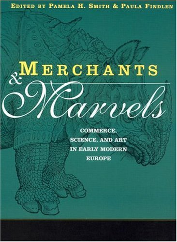 Merchants & Marvels: Commerce, Science and Art in Early Modern Europe 9780415928168