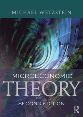 Microeconomic Theory Second Edition: Concepts and Connections 9780415603706