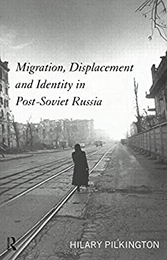 Migration, Displacement and Identity in Post-Soviet Russia 9780415158251