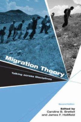 Migration Theory: Talking Across Disciplines 9780415954273