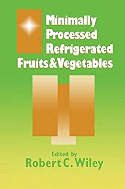Minimally Processed Refrigerated Fruits and Vegetables 9780412055713