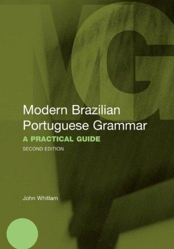Modern Brazilian Portuguese Grammar: A Practical Guide 9780415566445