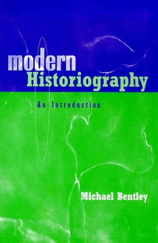 Modern Historiography: An Introduction 9780415202671