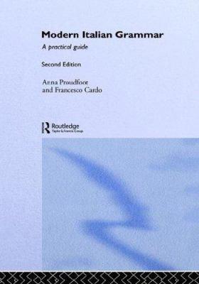 Modern Italian Grammar: A Practical Guide 9780415334839