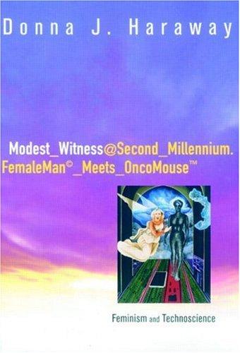 Modest_witness@second_millennium.Femaleman_meets_oncomouse: Feminism and Technoscience 9780415912457