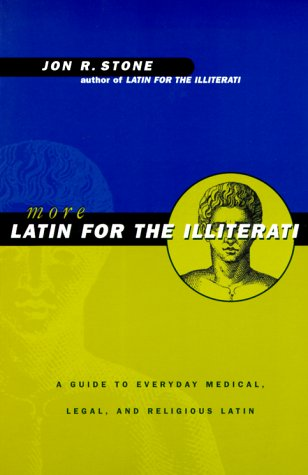 More Latin for the Illiterati: A Guide to Medical, Legal and Religious Latin 9780415922111