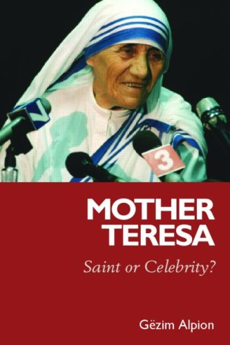 Mother Teresa: Saint or Celebrity? 9780415392471