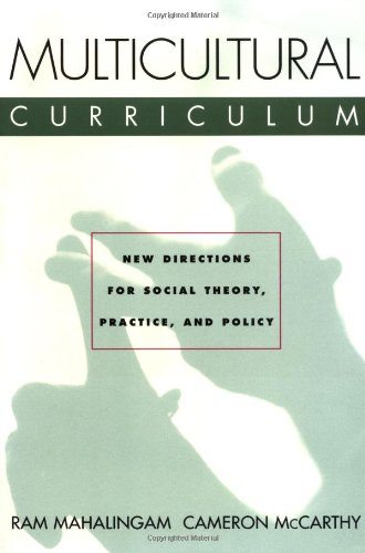 Multicultural Curriculum: New Directions for Social Theory, Practice, and Policy 9780415920148