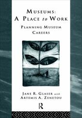Museums: A Place to Work: Planning Museum Careers