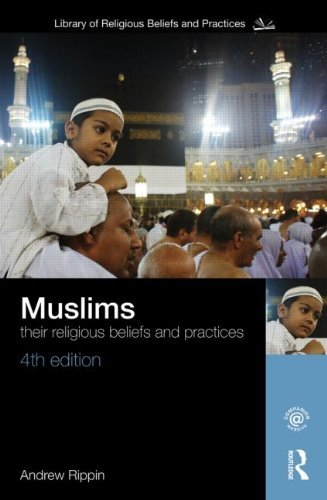 Muslims: Their Religious Beliefs and Practices 9780415489409
