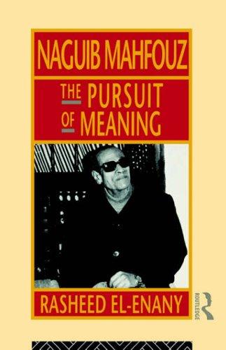 Naguib Mahfouz: The Pursuit of Meaning