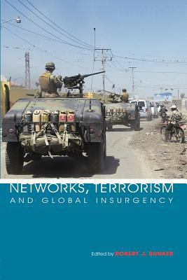 Networks, Terrorism and Global Insurgency 9780415385947