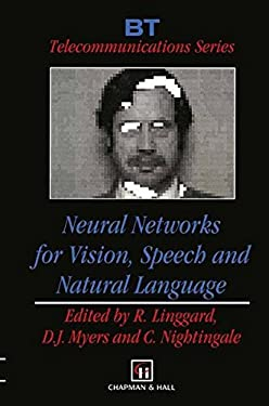 Neural Networks for Vision, Speech and Natural Language 9780412430008
