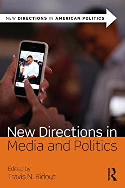 New Directions in Media and Politics 9780415537339