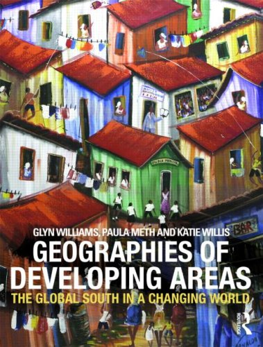 Geographies of Developing Areas: The Global South in a Changing World 9780415381222