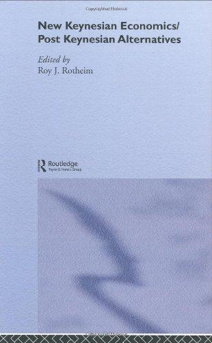 New Keynesian Economics / Post Keynesian Alternatives 9780415123884