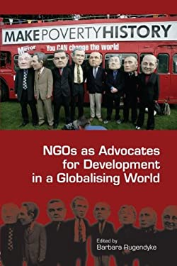 Ngos as Advocates for Development in a Globalising World 9780415395311