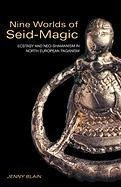 Nine Worlds of Seid Magic: Ecstasy and Neo-Shamanism in North-European Paganism 9780415256513