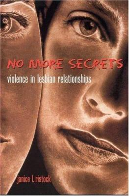 No More Secrets: Violence in Lesbian Relationships