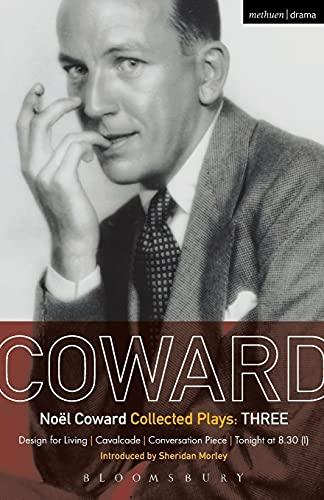 Coward Plays: 3: Design for Living; Cavalcade; Conversation Piece; Tonight at 8.30 9i); Still Life 9780413461001