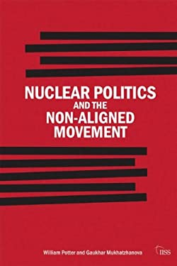 Nuclear Politics and the Non-Aligned Movement: Principles Vs Pragmatism 9780415696418