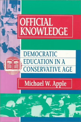 Official Knowledge: Democratic Education in a Conservative Age 9780415907491