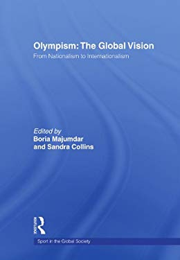 Olympism: The Global Vision: From Nationalism to Internationalism 9780415486248