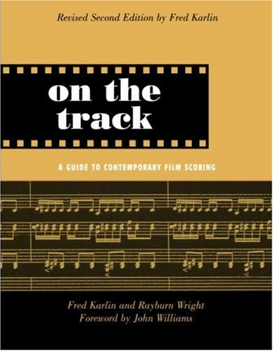 On the Track: A Guide to Contemporary Film Scoring, Second Edition 9780415941365