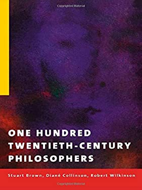 One Hundred Twentieth-Century Philosophers 9780415179966