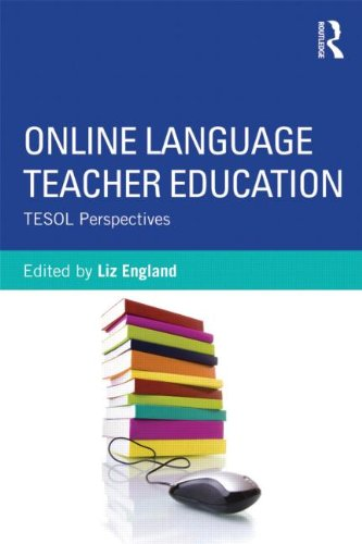 Online Language Teacher Education: Tesol Perspectives 9780415894517